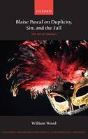 Blaise Pascal on Duplicity, Sin, and the Fall: The Secret Instinct - Changing Paradigms in Historical and Systematic Theology (Hardback)