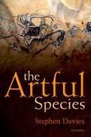 The Artful Species: Aesthetics, Art, and Evolution (Hardback)