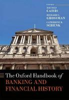 The Oxford Handbook of Banking and Financial History - Oxford Handbooks (Hardback)