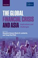 The Global Financial Crisis and Asia: Implications and Challenges (Hardback)