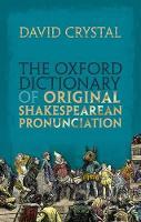 The Oxford Dictionary of Original Shakespearean Pronunciation (Hardback)