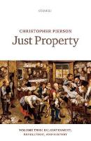 Just Property: Volume Two: Enlightenment, Revolution, and History (Hardback)