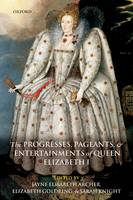 The Progresses, Pageants, and Entertainments of Queen Elizabeth I (Paperback)
