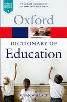 A Dictionary of Education - Oxford Quick Reference (Paperback)