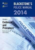 Blackstone's Police Manual Volume 2: Evidence and Procedure 2014: Volume 2 - Blackstone's Police Manuals (Paperback)