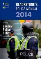 Blackstone's Police Manual 2014: General Police Duties 2014 Volume 4 - Blackstone's Police Manuals (Paperback)
