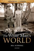 The White Man's World - Memories Of Empire (Paperback)