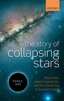 The Story of Collapsing Stars: Black Holes, Naked Singularities, and the Cosmic Play of Quantum Gravity (Hardback)