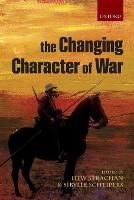 The Changing Character of War (Paperback)