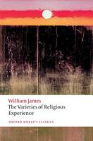 The Varieties of Religious Experience - Oxford World's Classics (Paperback)