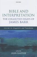 Bible and Interpretation: The Collected Essays of James Barr: Volume III: Linguistics and Translation (Hardback)