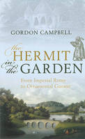 The Hermit in the Garden: From Imperial Rome to Ornamental Gnome (Hardback)
