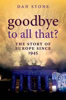 Goodbye to All That?: The Story of Europe Since 1945 (Hardback)