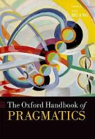 The Oxford Handbook of Pragmatics - Oxford Handbooks (Hardback)