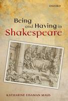 Being and Having in Shakespeare (Hardback)
