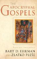 The Apocryphal Gospels: Texts and Translations (Hardback)