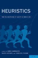 Heuristics: The Foundations of Adaptive Behavior (Hardback)
