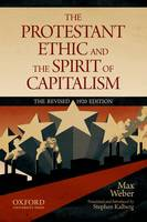 The Protestant Ethic and the Spirit of Capitalism by Max Weber: Translated and updated by Stephen Kalberg (Paperback)