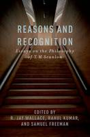 Reasons and Recognition: Essays on the Philosophy of T.M. Scanlon (Hardback)