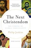 Next Christendom: The Coming of Global Christianity (Paperback)
