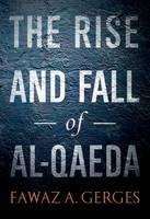 The Rise and Fall of Al-Qaeda (Hardback)