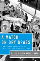 A Match on Dry Grass: Community Organizing as a Catalyst for School Reform (Paperback)