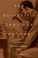The Scientific Sherlock Holmes: Cracking the Case with Science and Forensics (Hardback)