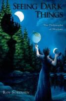 Seeing Dark Things: The Philosophy of Shadows (Paperback)