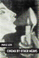 Cinema by Other Means (Paperback)