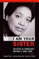 I Am Your Sister: Collected and Unpublished Writings of Audre Lorde - Transgressing Boundaries: Studies in Black Politics and Black Communities (Paperback)