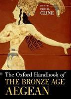 The Oxford Handbook of the Bronze Age Aegean - Oxford Handbooks (Paperback)
