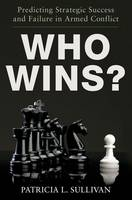 Who Wins?: Predicting Strategic Success and Failure in Armed Conflict (Paperback)