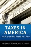 Taxes in America: What Everyone Needs to Know (R) - What Everyone Needs To Know (R) (Paperback)