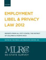 MLRC 50-State Survey: Employment Libel & Privacy Law 2012