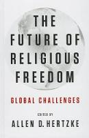 The Future of Religious Freedom: Global Challenges (Hardback)