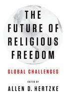 The Future of Religious Freedom: Global Challenges (Paperback)