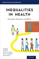 Inequalities in Health: Concepts, Measures, and Ethics - Population-Level Bioethics (Hardback)
