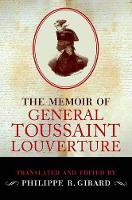 The Memoir of General Toussaint Louverture (Hardback)