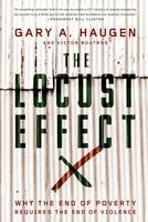 The Locust Effect: Why the End of Poverty Requires the End of Violence (Hardback)