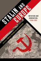 Stalin and Europe: Imitation and Domination, 1928-1953 (Hardback)