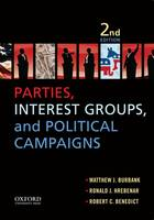 Parties, Interest Groups, and Political Campaigns (Paperback)