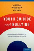 Youth Suicide and Bullying: Challenges and Strategies for Prevention and Intervention (Hardback)