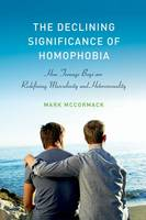 The Declining Significance of Homophobia - Sexuality, Identity, and Society (Paperback)