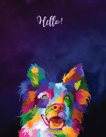 Hello!: College Ruled Paper with a BW dog illustrations on each page, 8.5 x 11- 150 Pages, Perfect for School, Office and Home (Paperback)