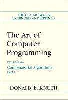 Art of Computer Programming, Volume 4A, The: Combinatorial Algorithms, Part 1 (Hardback)