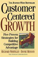 Customer-centered Growth: Five Proven Strategies For Building Competitive Advantage (Paperback)