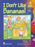 I Don't Like Bananas - English for Me! Bk. 6 (Paperback)