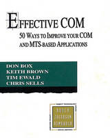 Effective COM: 50 Ways to Improve Your COM and MTS-based Applications (Paperback)