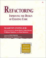 Refactoring: Improving the Design of Existing Code - Addison-Wesley Object Technology Series (Hardback)