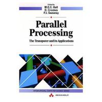 Parallel Processing: The Transputer and its Applications (Paperback)